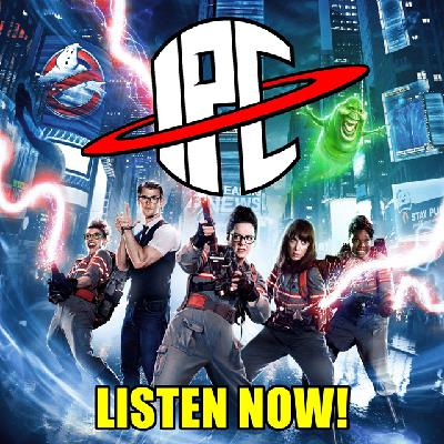 #296: Ghostbusters: Answer The Call | The IPC Podcast LIVE