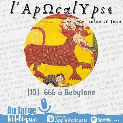 #232 L'Apocalypse (10) 666 à Babylone