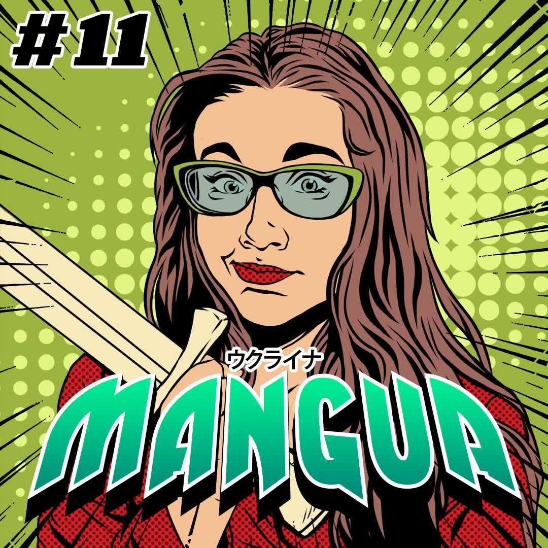 MANGUA 11: Маріам від озвучки до материнства або аніме-піратство як спосіб українізації