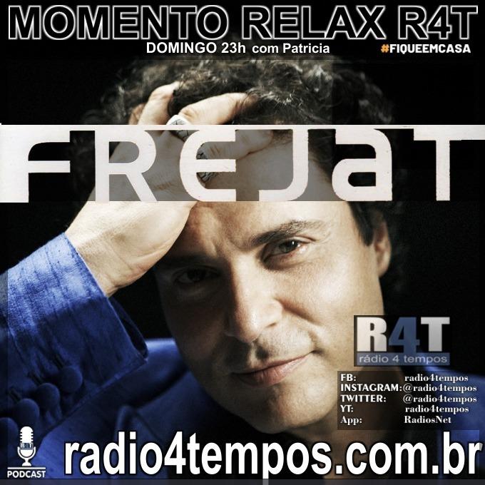 Rádio 4 Tempos - Momento Relax - Frejat:Rádio 4 Tempos