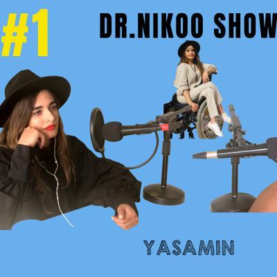 Dr Nikoo Show #1 Yasamin