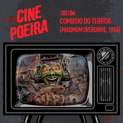 Cine Poeira S02E06 - COMBOIO DO TERROR (1986)