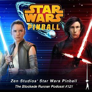 Zen Studios' Star Wars Pinball - The Blockade Runner Podcast #121