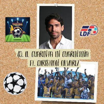 40. Cuarenta en cuarentena ft Christian Alvarez
