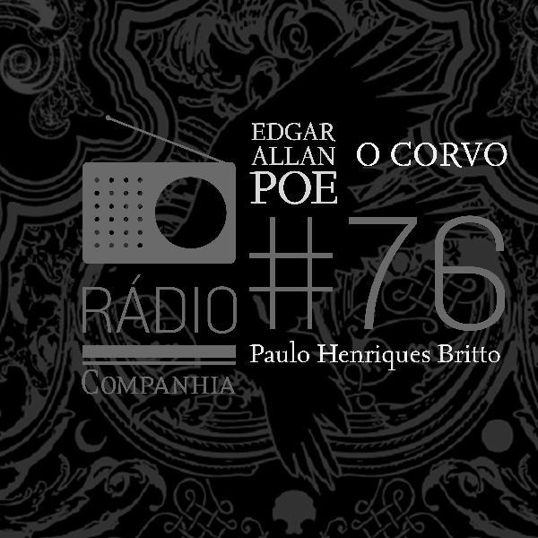 #76 -  O corvo - com Paulo Henriques Britto
