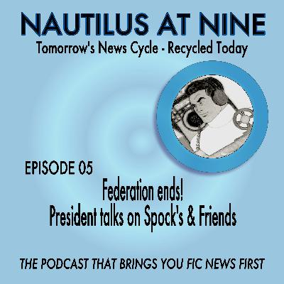 Federation ends! President talks on Spock's & Friends