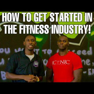 HOW TO GET STARTED IN THE FITNESS INDUSTRY! WITH ICONIC PHYSIQUE