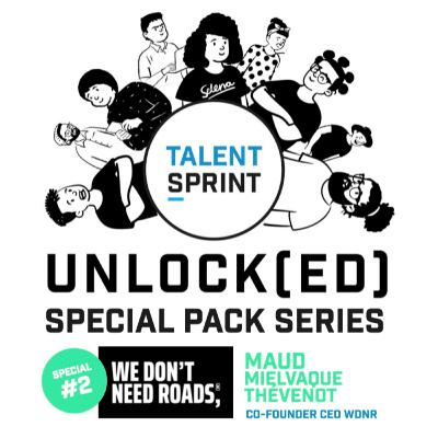 Episode 12 - Unlock(ed) - WDNR PACK series with Maud Mielvaque Thévenot, co-founder- of We Don't Need Roads
