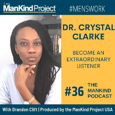 Become An Extraordinary Listener | Dr. Crystal Clarke | Ep #036