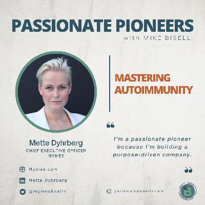 Mastering Autoimmunity with Mette Dyhrberg