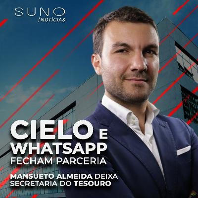 Cielo fecha parceria com Whatsapp, Mansueto sai do governo