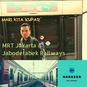 MRT Jakarta & the prospect of Jabodetabek Mass Railways