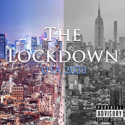 Episode 83: The Lockdown - USA 2020
