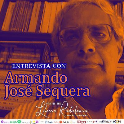 #245: Entrevista con Armando José Sequera
