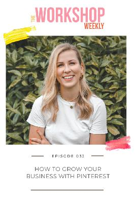 033: How to Grow Your Business with Pinterest