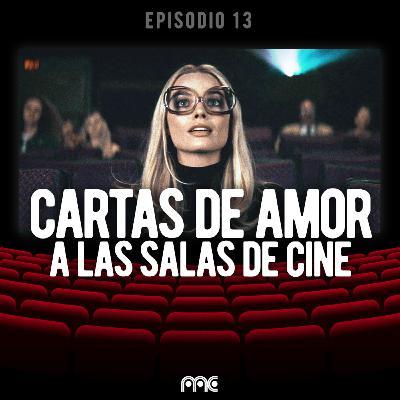 EP 013 | Cartas de amor a las salas de cine