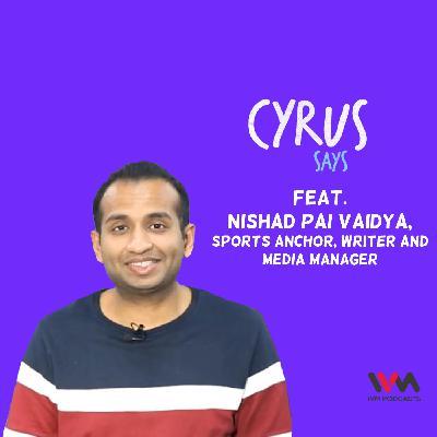 Ep. 552: feat. Nishad Pai Vaidya