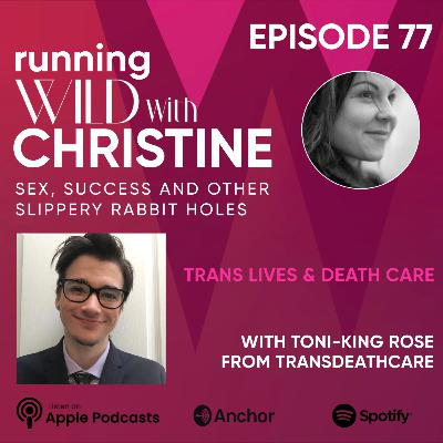 Ep 77: Trans Lives & Death Care, with Toni-King Rose