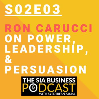 🏋️‍♀️Ron Carucci on Power, Leadership, and Persuasion [S02E03]