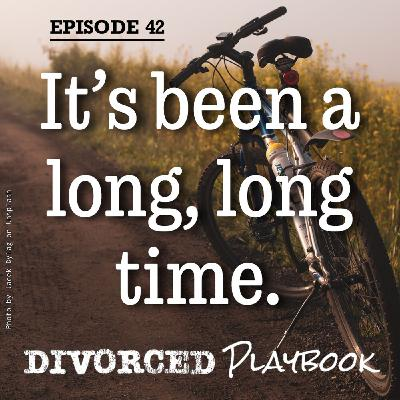 Ep 42: It's Been A Long, Long Time
