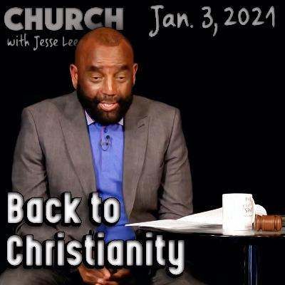 01/03/21 We're Bringing Christianity Back (Church)