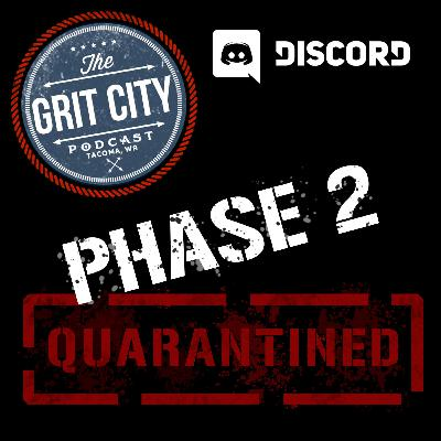 Quarantined 10: Not A Drill! We Have Entered Phase 2!