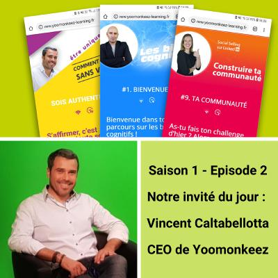 Episode 2 - Vincent Caltabellotta - Microlearning : Redonner l'envie d'apprendre
