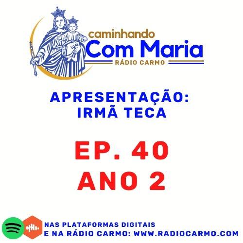 Rádio Carmo   Caminhando com Maria #40 - Irmã Teca