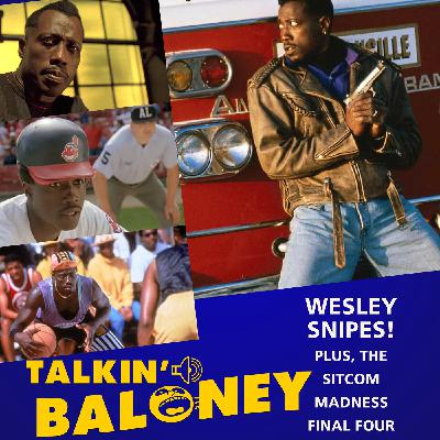 Talkin' Wesley Snipes Movies - Plus, the Sitcom Madness Final Four & Winner revealed!