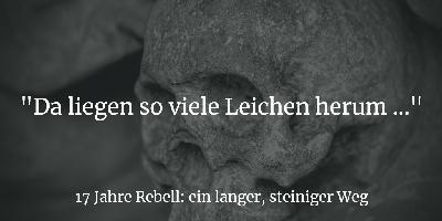 """17 Jahre Rebell: """"Damals waren wir eine Macht"""""""