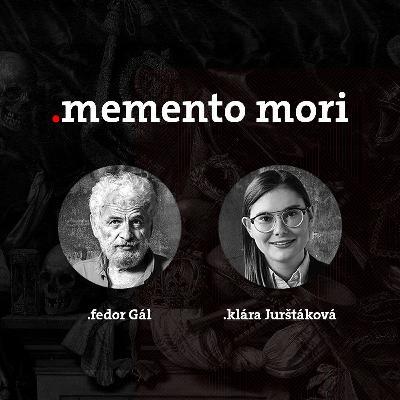 Podcast Fedora Gála a Kláry Jurštákovej: Memento Mori Násilie