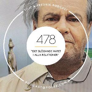 """478. """"Det glödande hatet i alla relationer"""""""