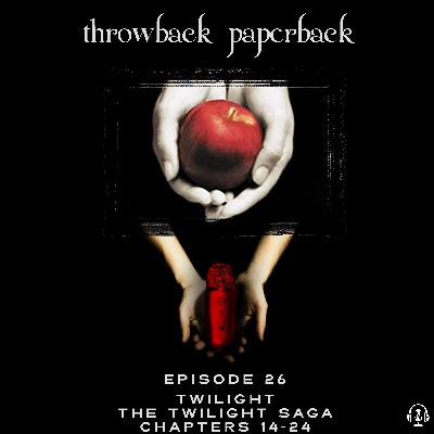 Episode 26 - Twilight: Chapters 14-24