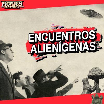 156 - Películas de Encuentros Alienígenas - Parte 1