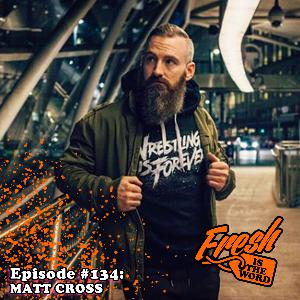Episode #134: Matt Cross - Son of Havoc in Lucha Underground, Olde Wrestling, Wrestling is Forever (Olde Wrestling Prize Pack Giveaway)