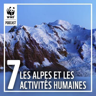 La chaîne des Alpes et les activités humaines
