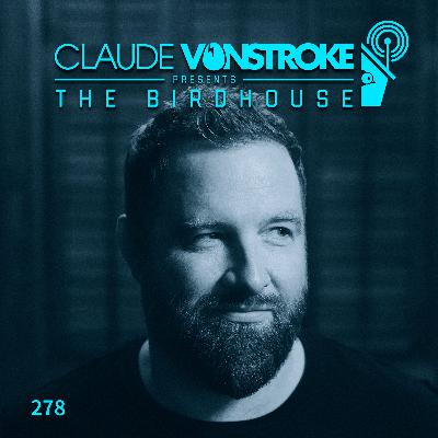 THE BIRDHOUSE 278 - Claude VonStroke Live #6