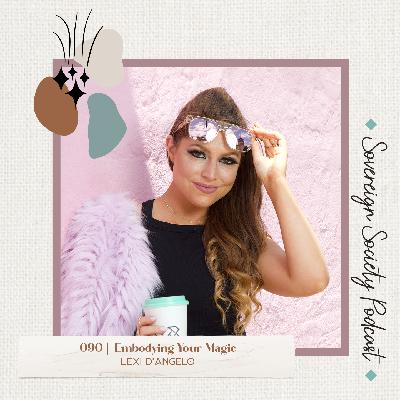 089   Embodying Your Magic   Lexi D'Angelo