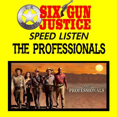 SIX-GUN JUSTICE SPEED LISTEN—THE PROFESSIONALS