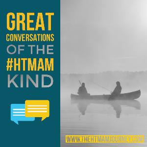 SERIES 2 | EPISODE 1 | GREAT CONVERSATIONS OF THE #HTMAM KIND: THE JOURNEY CONTINUES