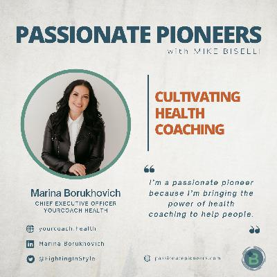 Cultivating Health Coaching with Marina Borukhovich