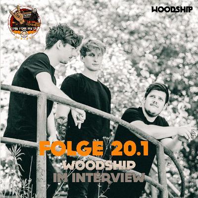 Folge 20.1 - Woodship im Interview (Teil 1 einer Doppelfolge)