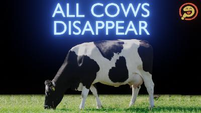 Episode 128: What if all cows disappeared?
