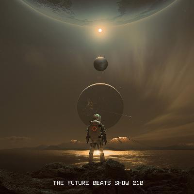 The Future Beats Show Episode 210