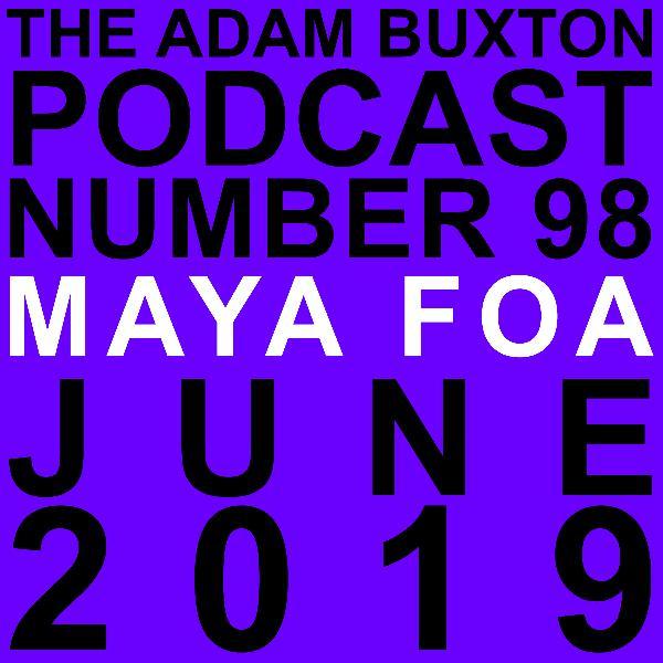 EP.98 - MAYA FOA