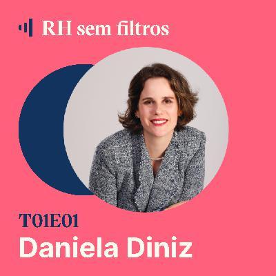 #1 - Práticas do passado que não cabem no RH Estratégico - Daniela Diniz, GPTW
