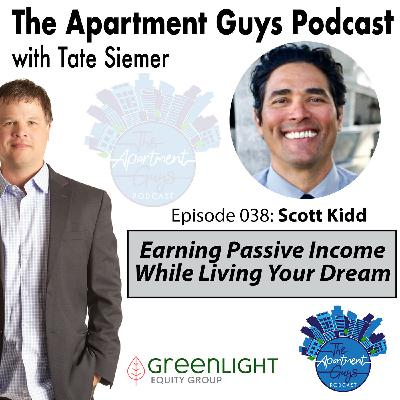 Episode 038: Scott Kidd - Earning Passive Income While Living Your Dream