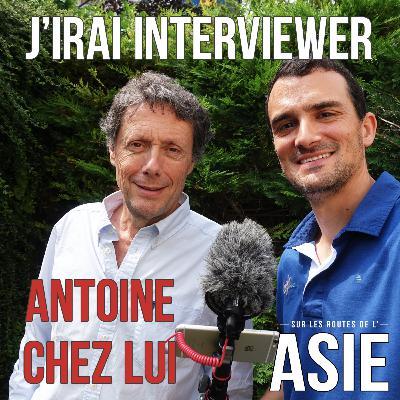 #58 – J'irai interviewer Antoine chez lui