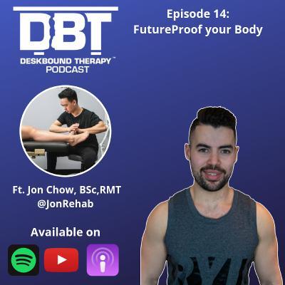Ep 14: FutureProof Your Body Ft. Jonathan Chow (@JonRehab)