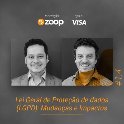 #1.4 Lei Geral de Proteção aos dados (LGPD): Mudanças e Impactos
